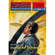 "Perry Rhodan 2209: Station der Oldtimer (Heftroman): Perry Rhodan-Zyklus ""Der Sternenozean"" (Perry Rhodan-Erstauflage)"