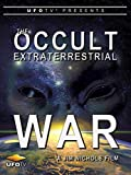UFOTV Presents The Occult Extraterrestrial War [OV]