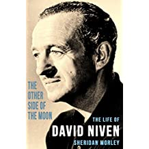 The Other Side of the Moon: The Life of David Niven