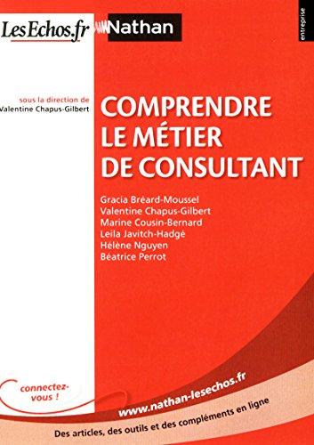 Comprendre le métier de consultant par Marine Cousin-Bernard, Leila Javitch-Hadgé, Hélène Nguyen, Béatrice Perrot