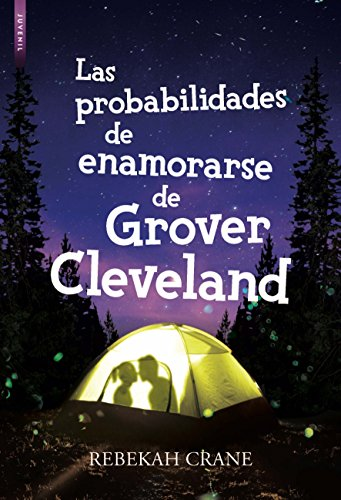 LAS PROBABILIDADES DE ENAMORARSE DE GROVER CLEVELAND de [Crane, Rebekah]