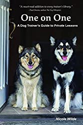 One on One: A Dog Trainer's Guide to Private Training by Nicole Wilde (2004-03-02)