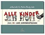 Alle Kinder: Ein ABC der Schadenfreude