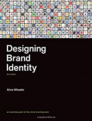 Designing Brand Identity: An Essential Guide for the Whole Branding Team by Alina Wheeler (2009-09-11)
