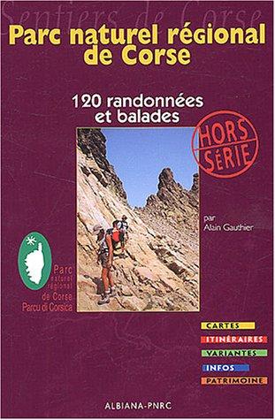 Parc naturel régional de Corse : 120 randonnées et balades