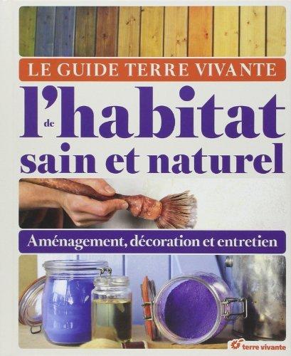 Guide Terre Vivante de l'Habitat Sain et Naturel (le) de Mengoni Jean-Claude (24 octobre 2014) Reli