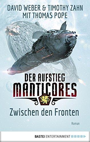 Der Aufstieg Manticores: Zwischen den Fronten: Roman (Manticore-Reihe 3)