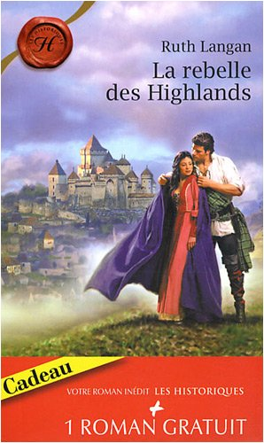 La rebelle des Highlands ; Tendre revanche par Ruth Langan, Janet Grace