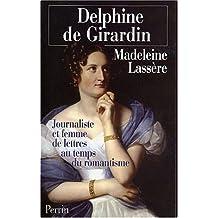 Delphine de Girardin. Journaliste et femme de lettres au temps du romantisme