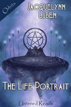 The Life Portrait by [Luben, Jacquelynn]