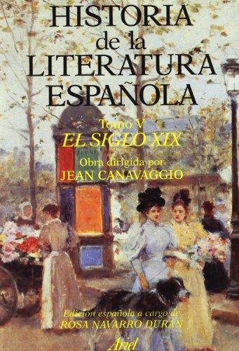 Historia literatura española. El siglo XIX (Ariel Letras) por Jean Canavaggio