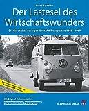 Der Lastesel des Wirtschaftswunders: Die Geschichte des legendären VW-Transporters 1948–1967