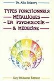 Les types fonctionnels métalliques en psychologie et médecine