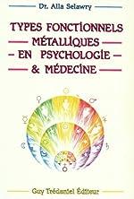 Les types fonctionnels métalliques en psychologie et médecine de Alla Selawry