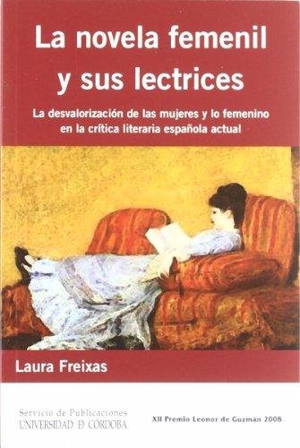 La novela femenil y sus lectrices. La desvalorización de las mujeres y lo femenino en la crítica literaria española actual por Laura Freixas Revuelta