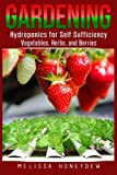 Gardening: Hydroponics for Self Sufficiency - Vegetables, Herbs, & Berries (Organic Gardening)