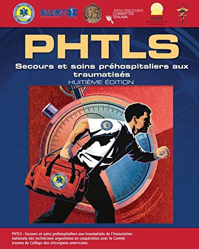 Phtls French: Secours Et Soins Prehospitaliers Aux Traumatises, Huitieme Edition por Naemt epub