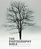 The Photography Bible: Exposure > Light & Lighting > Composition > Digital Editing (Michael Freeman's Photo School) (English Edition)
