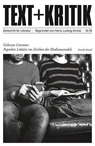 Gelesene Literatur: Populäre Lektüre im Zeichen des Medienwandels (TEXT+KRITIK)