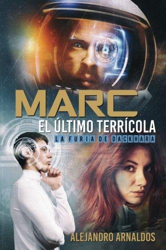 Marc, el último terrícola: La furia de Dackhara: Volume 1