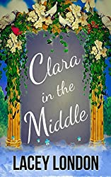 Clara in the Middle: A florist, a proposition and the mother-in-law from hell. (Clara Andrews Book 8)