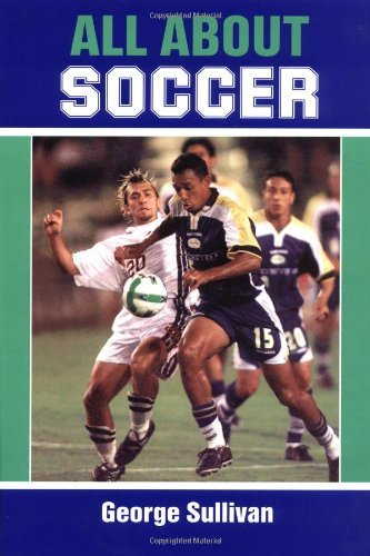 All about Soccer by George Sullivan (2001-04-05)