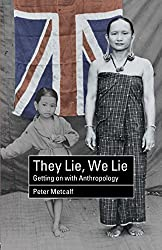 They Lie, We Lie: Getting on with Anthropology by Peter Metcalf (2001-12-23)