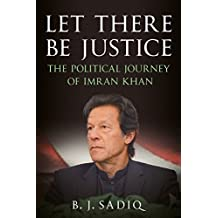 Let There Be Justice: The Political Journey of Imran Khan