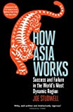 Image de How Asia Works : Success and Failure in the World's Most Dynamic Region