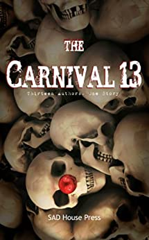 The Carnival 13 (English Edition) di [Snow, Julianne, Abell, Brent, Everson, John, Coylott, Charles, Rosamilia, Armand, Olson, Jon, Garcia Jr., James, Besser, Rebecca, Dillard, Dan, Michaud, Anne]