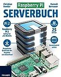 Raspberry Pi Serverbuch: Raspberry Pi 2 Gültig für alle Modelle