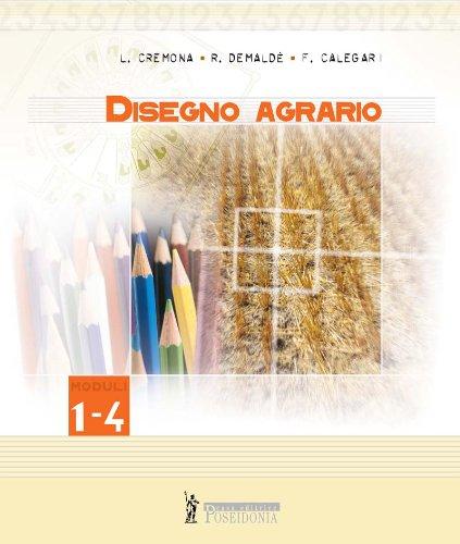 Disegno agrario. Modulo 1-4. Per la 1ª classe degli Ist. professionali agrari e ambientali e Ist. tecnici agrari
