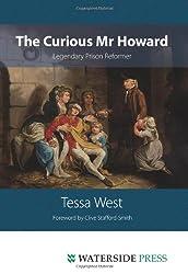 The Curious Mr Howard: Legendary Prison Reformer