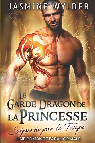 Le Garde Dragon de la Princesse: Une Romance Paranormale