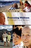 Promoting Wellness for Prostate Cancer Patients by Mark A. Moyad (2006-01-30)