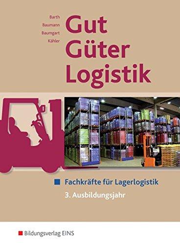 Gut - Güter - Logistik: Fachkräfte für Lagerlogistik: 3. Ausbildungsjahr: Schülerband