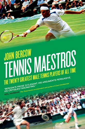 Tennis Maestros: The Twenty Greatest Male Tennis Players of All Time de [Bercow,