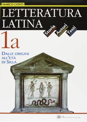 Letteratura latina. Per le Scuole superiori: 1