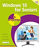 Windows 10 for Seniors in easy steps, 3rd edition - covers the April 2018 Update
