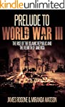 Prelude to World War III: The Rise of...