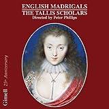 The Tallis Scholars : Madrigaux Anglais