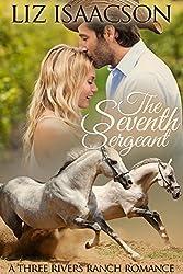 The Seventh Sergeant: An Inspirational Western Romance (Three Rivers Ranch Romance Book 5)