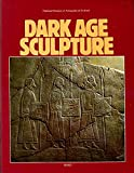 Dark Age Sculpture: A selection from the collections of the National Museum of Antiquities of Scotland