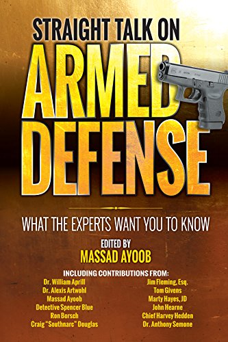 Straight Talk on Armed Defense: What the Experts Want You to Know por Massad Ayoob