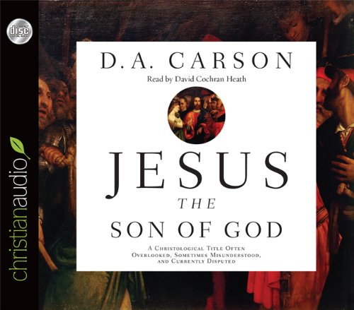 Jesus the Son of God: A Christological Title Often Overlooked