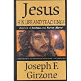 Jesus, His Life and Teachings: As Recorded by His Friends, Matthew, Mark, Luke, and John by Joseph F. Girzone (2000-10-01)