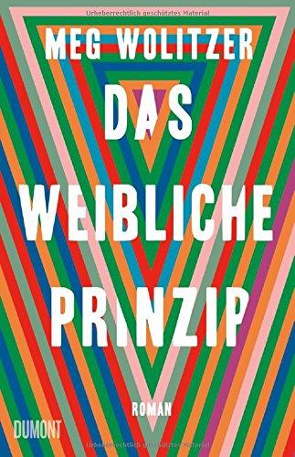 Buchseite und Rezensionen zu 'Das weibliche Prinzip: Roman' von Meg Wolitzer