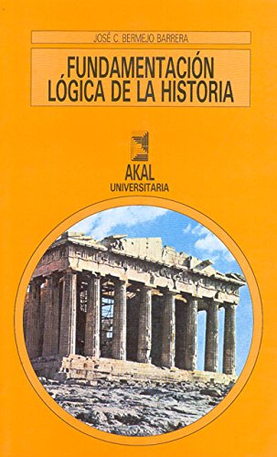Fundamentación lógica de la Historia (Universitaria) por José Carlos Bermejo Barrera