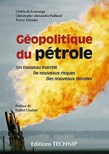 Géopolitique du pétrole : Un nouveau marché, de nouveaux risques, des nouveaux mondes