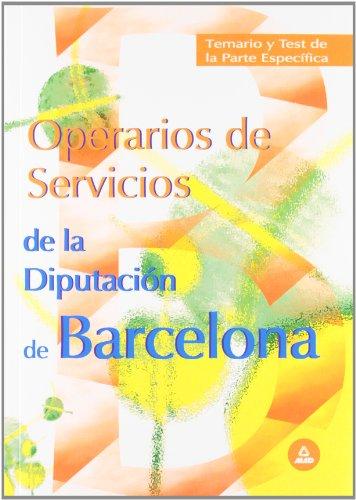 Operarios de servicios de la diputacion provincial de barcelona. Temario y test de la parte especifica